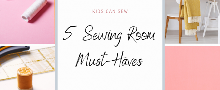 5 Sewing Room Must Haves